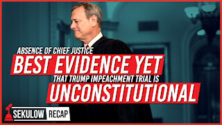 Absence of Chief Justice Best Evidence Yet that Trump Impeachment Trial is Unconstitutional