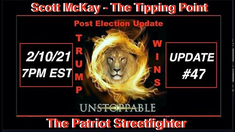2.10.21 Patriot Streetfighter POST ELECTION UPDATE #47: Impeachment, 75 Lies in 77 Pages
