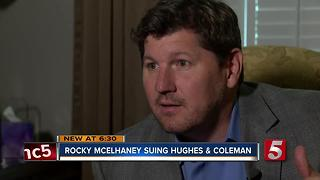 Rocky McElhaney Suing Hughes And Coleman - Video