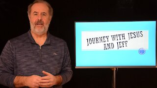 Journey with Jesus and Jeff Episode 3