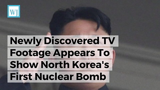 Newly Discovered TV Footage Appears To Show North Korea's First Nuclear Bomb - Video