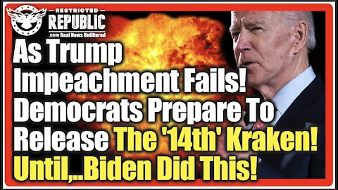 As Trump Impeachment Fails, Democrats Prepare To Release The '14th' Kraken! Until, Biden Did This?!