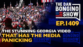Ep. 1409 The Stunning Georgia Video That Has The Media Panicking - The Dan Bongino Show