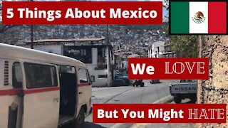 Episode 60- 5 Things We Love About Mexico That You Might Hate