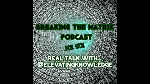 BTM PODCAST S02E02: REAL TALK WITH... @ELEVATINGKNOWLEDGE