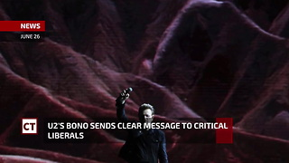 U2's Bono Sends Clear Message To Critical Liberals - Video