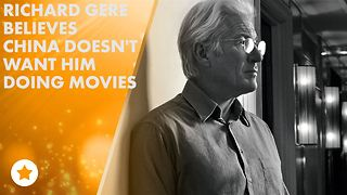 Richard Gere thinks Hollywood's under China's spell - Video