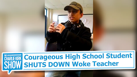 Courageous High School Student SHUTS DOWN Woke Teacher
