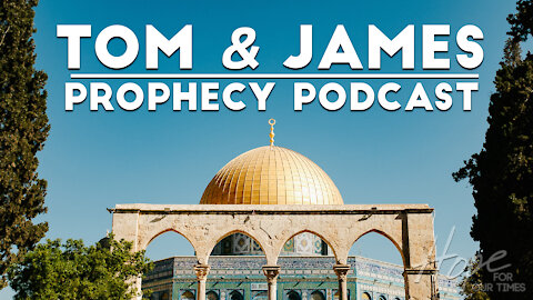 Tom and James | February 19th Prophecy Podcast