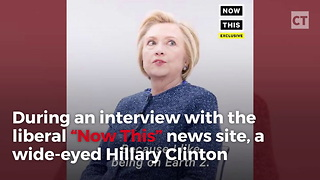 Hillary Gives Bizarre Interview on Now This - Video