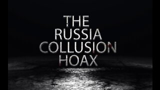 The Russia Collusion Hoax