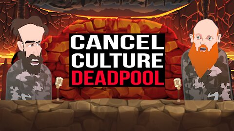 CANCEL CULTURE DEADPOOL ||BUER BITS||