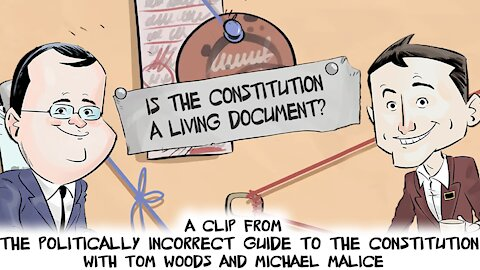 Is the Constitution a Living Document? | Politically Incorrect Guide to the Constitution