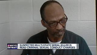 Suspected multi-state serial killer is read criminal sexual conduct charges