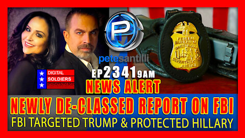 EP 2341-9AM Newly De-Classed Report Reveals FBI Spy Operation Targeted Trump & Protected Hillary