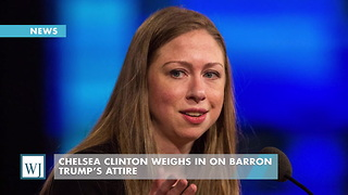 Chelsea Clinton Weighs In On Barron Trump's Attire - Video