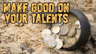 Make Good on Your Talents