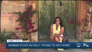 Tulsa woman stuck in Italy, trying to get home