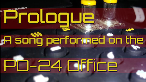 Prologue, a song performed on the PO-24 Office