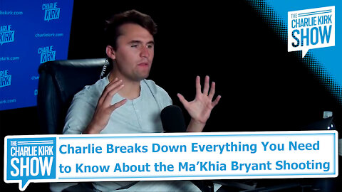 Charlie Breaks Down Everything You Need to Know About the Ma'Khia Bryant Shooting