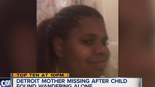 Young mother still missing, days after her one year-old child was found wandering - Video