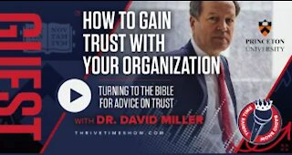 Princeton's Doctor David Miller | How to Gain Trust with Your Organization | Business Coaching