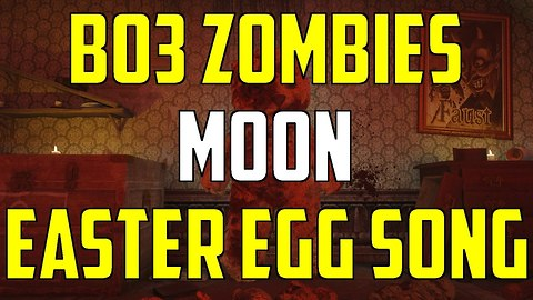 BO3 Zombies Chronicles DLC 5 Moon Easter Egg Song Guide
