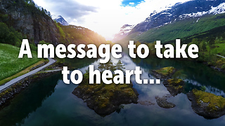 A message to take to heart - Video