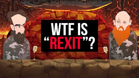 "WTF IS ""REXIT""? 