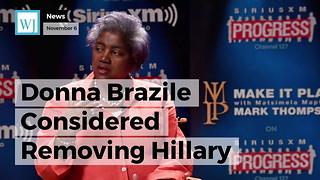 Donna Brazile Considered Removing Hillary Clinton From Presidential Ticket Because Of Health - Video