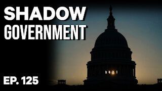 Shadow Government | Ep. 125