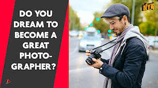 What Makes You A Great Photographer?