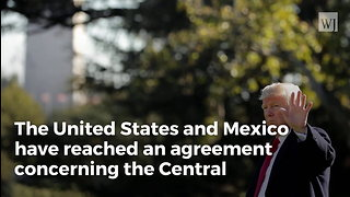 US And Mexico Reach Agreement on Huge Migrant Caravan