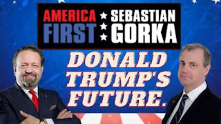 Donald Trump's future. Kurt Schlichter with Sebastian Gorka on AMERICA First