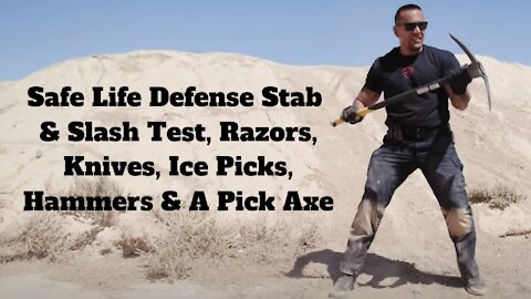 Safe Life Defense Stab & Slash Test, Razors, Knives, Ice Picks, Hammers & A Pick Axe