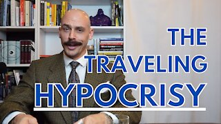 The Travelling Hypocrisy