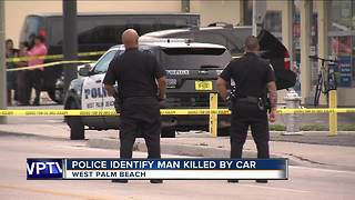 Police identify man killed by car in West Palm Beach on Saturday - Video
