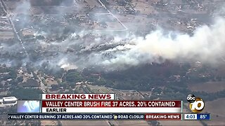 Valley Center brush fire 37 acres, 20% contained