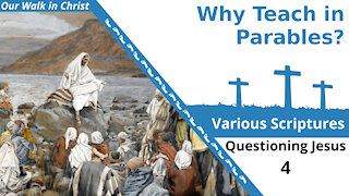 Questions About Parables | Questioning 4
