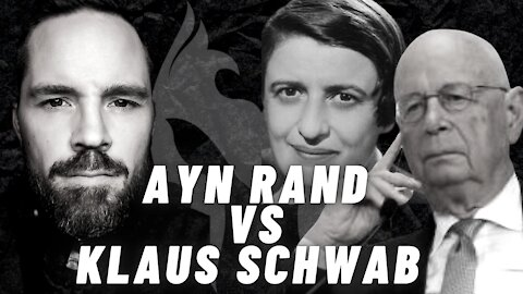 CAPITALISM DEFENDED: Ayn Rand VS Klaus Schwab (Truth Warrior)