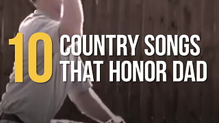 Country Songs About Dads - Video