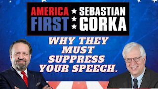 Why they must suppress your speech. Dennis Prager with Sebastian Gorka on AMERICA First