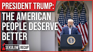 President Trump: The American People Deserve Better