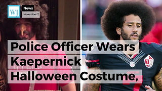Police Officer Wears Kaepernick Halloween Costume, Twitter Users Accuse Him of Racism - Video