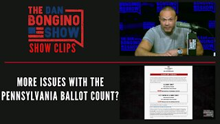 More Issues With The Pennsylvania Ballot Count? - Dan Bongino Show Clips