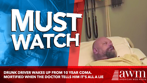 Drunk Driver Wakes Up From 10 Year Coma. Mortified When The Doctor Tells Him It's All A Lie