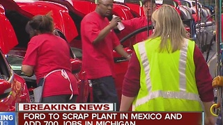 Ford scraps Mexico plant and will add jobs in Michigan - Video