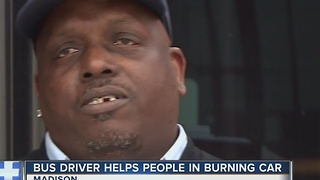 Madison bus driver saves people in burning car - Video