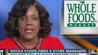 Whole Foods fires 9 store managers over bonus manipulation - Video