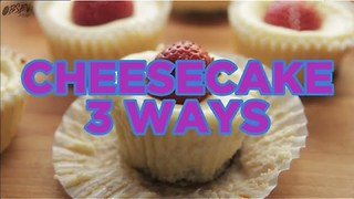 Cheesecake 3 Ways! - Video